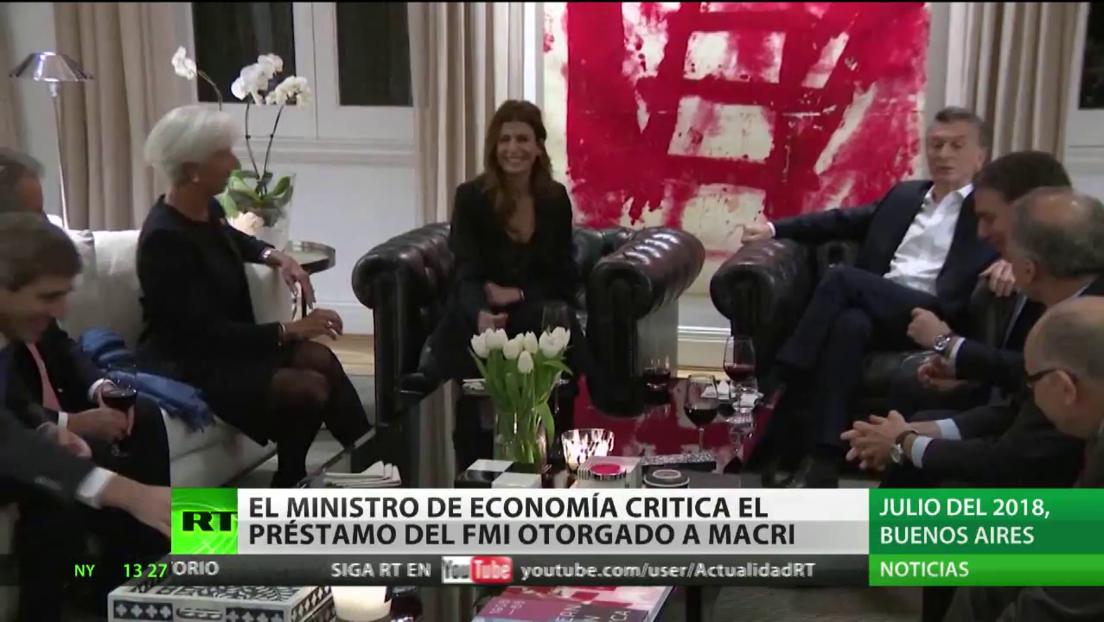 El ministro de Economía argentino critica el préstamo otorgado por el FMI a Macri