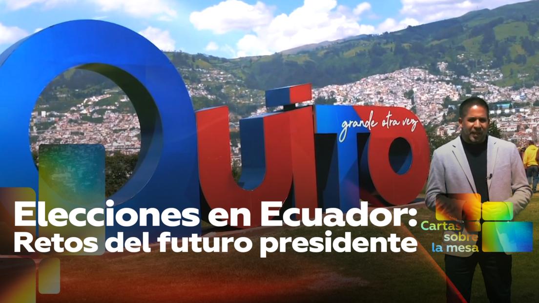 Elecciones en Ecuador: Retos del futuro presidente