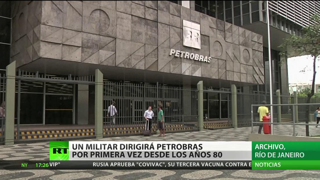 Brasil: un militar dirigirá Petrobras por primera vez desde el fin de la dictadura militar en los años ochenta