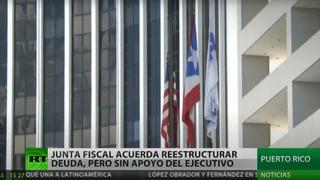 Junta fiscal de Puerto Rico acuerda reestructuración de la deuda de la isla sin el apoyo del Ejecutivo