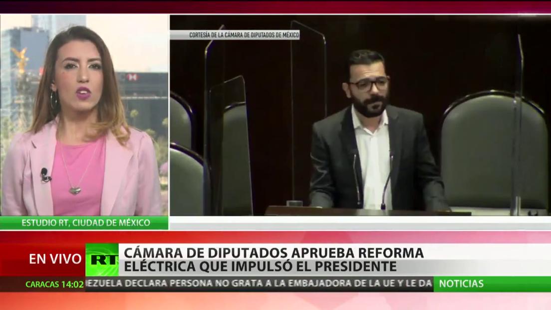 La Cámara de Diputados de México aprueba el proyecto de reforma energética impulsado por López Obrador