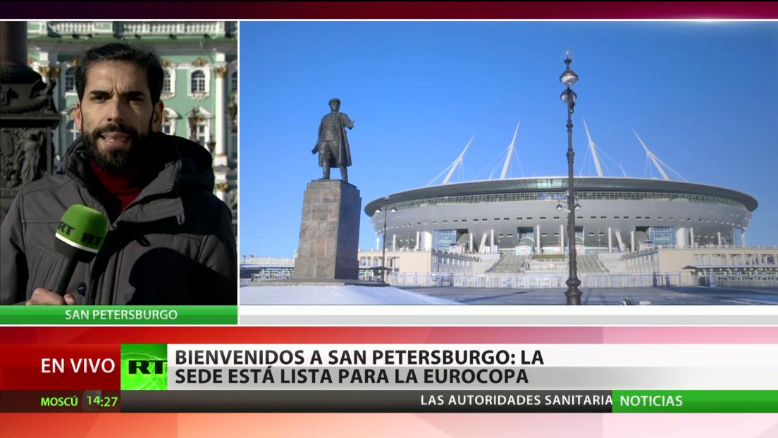 Bienvenidos a San Petersburgo: la sede está lista para la Eurocopa