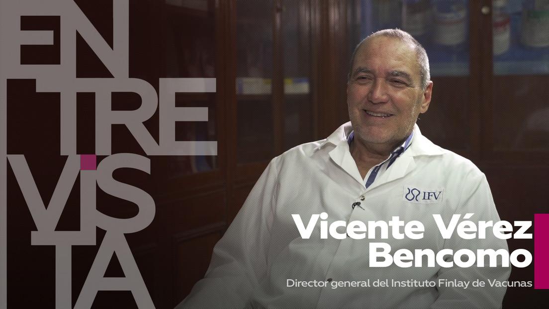 ¿Cómo avanzan los ensayos de las vacunas en Cuba? ¿protegen frente a las cepas mutantes?: Habla Vicente Vérez Bencomo, director del Instituto Finlay
