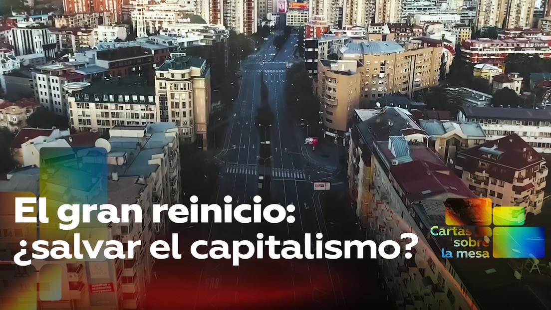El gran reinicio: ¿salvar el capitalismo?