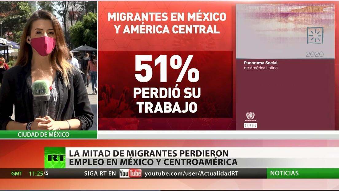La mitad de migrantes perdieron empleos en México y Centroamérica