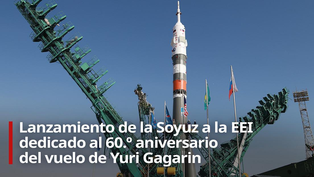 VIDEO: Lanzamiento de la Soyuz a la EEI dedicado al 60.º aniversario del vuelo de Yuri Gagarin