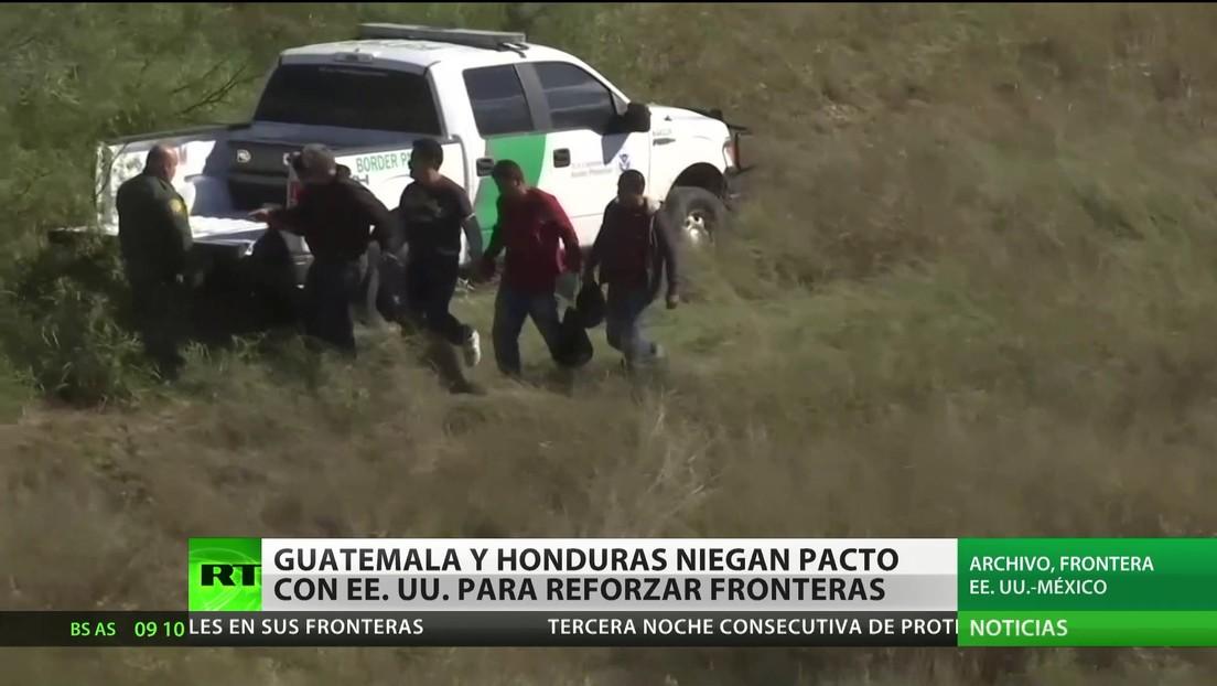 Honduras y Guatemala niegan un pacto con EE.UU. para reforzar las fronteras