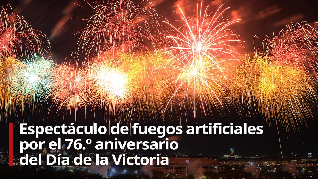 VIDEO: Moscú celebra el 76.º aniversario del Día de la Victoria con un gran espectáculo de fuegos artificiales