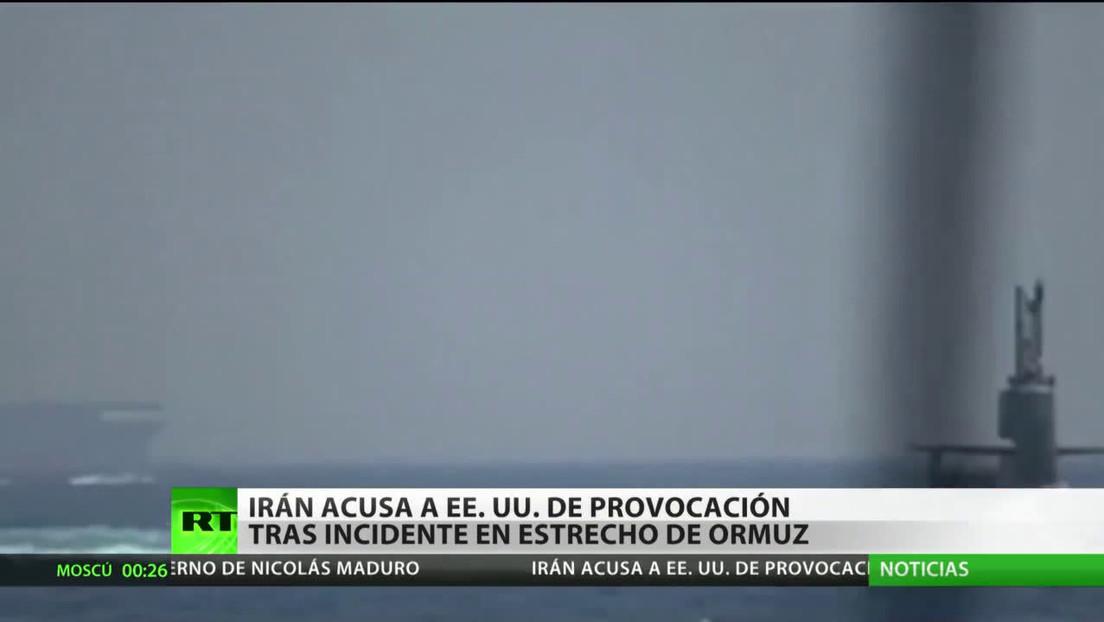 Irán acusa a EE.UU. de provocación tras el incidente en el estrecho de Ormuz