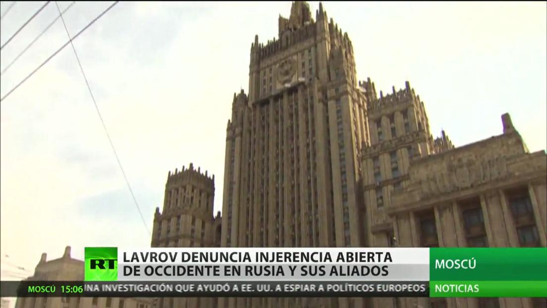 Moscú denuncia una injerencia abierta de Occidente en los asuntos internos de Rusia y sus aliados