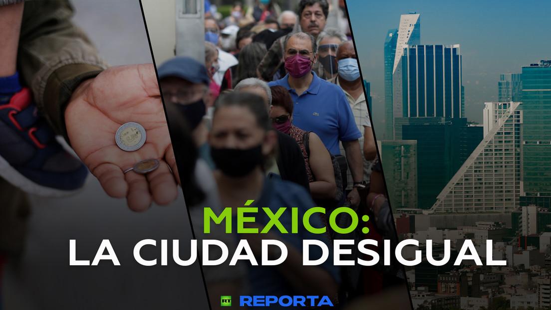 Los contrastes de Ciudad de México que ponen en el foco la desigualdad