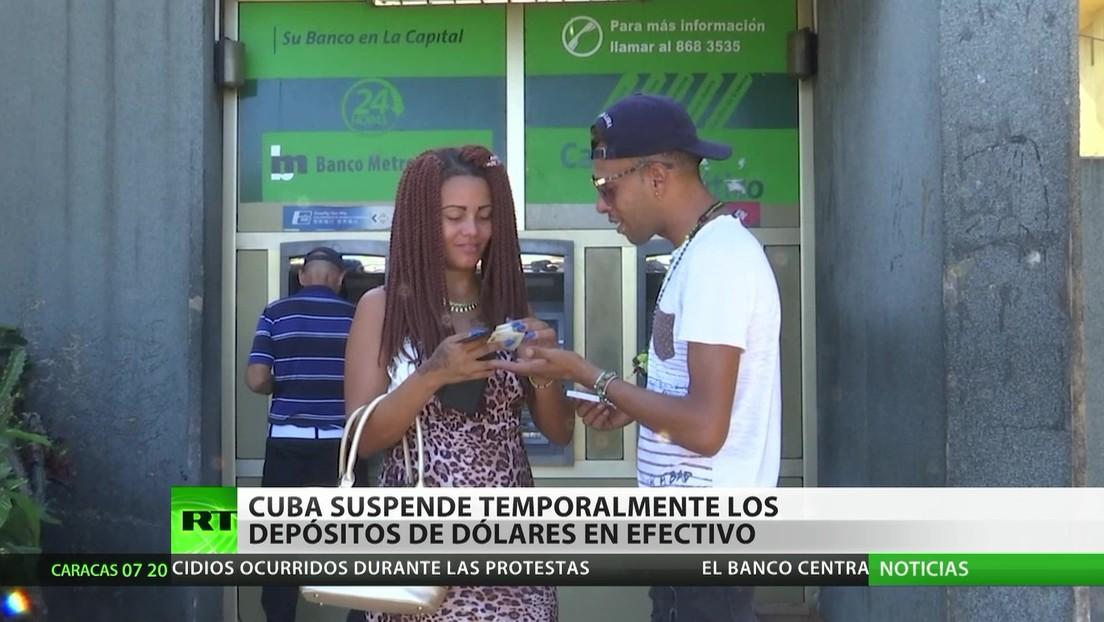 Cuba detiene temporalmente los depósitos de dólares en efectivo