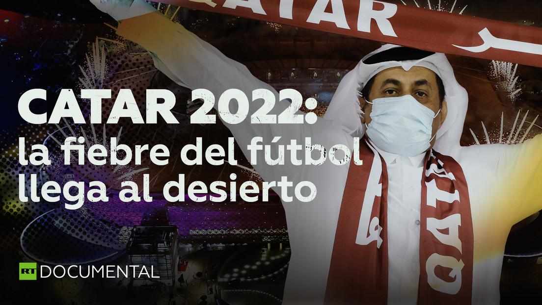 Catar 2022: la fiebre del fútbol llega al desierto