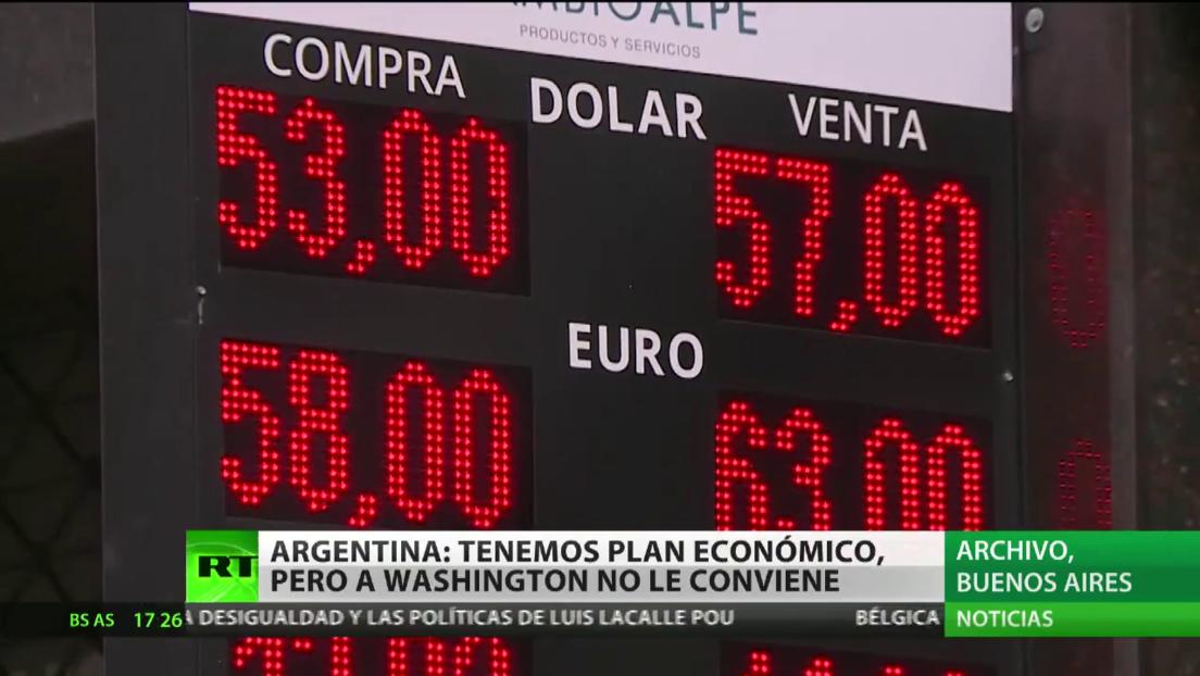 Argentina afirma que tiene un plan económico, pero a Washington no le conviene