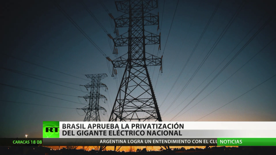 El gigante eléctrico de Brasil, Electrobras, pasará a manos privadas