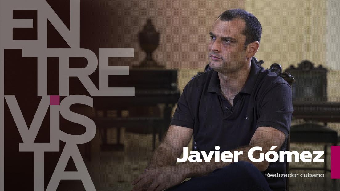 """Javier Gómez, realizador cubano: """"EE.UU. decidió fabricar una nueva contrarrevolución en Cuba mediante una ideología socialdemócrata"""""""
