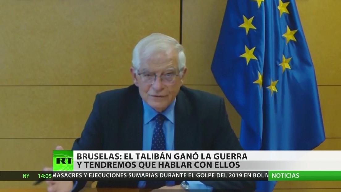 Bruselas: Los talibanes ganaron la guerra y tendremos que hablar con ellos