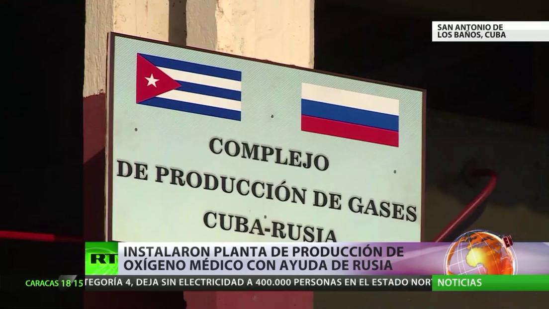 Cuba instala planta de producción de oxígeno médico en cooperación con Rusia