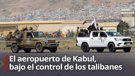 VIDEO: El aeropuerto de Kabul, bajo el control de los talibanes
