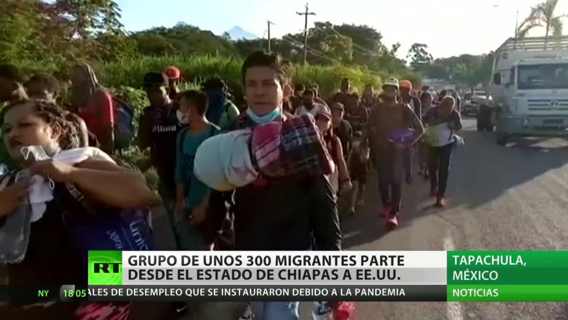 Una caravana de 300 migrantes parte rumbo a EE.UU. desde el estado mexicano de Chiapas