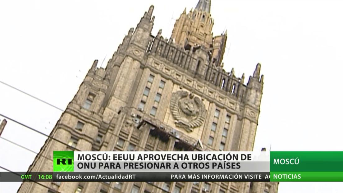 Moscú acusa a Washington de aprovechar la ubicación de la sede de la ONU para presionar a otros países