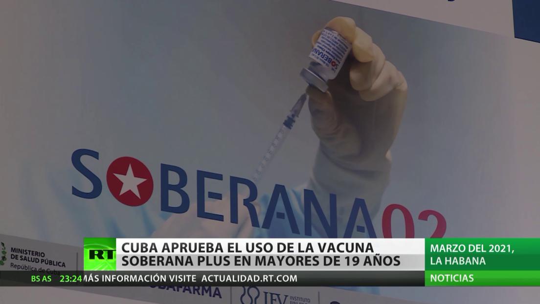 Cuba autoriza el uso de emergencia de la vacuna anticovid Soberana Plus en mayores de 19 años