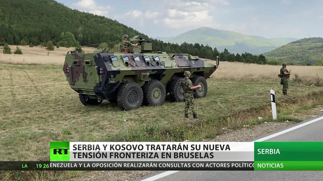 Serbia y Kosovo tratarán su nueva tensión fronteriza en Bruselas