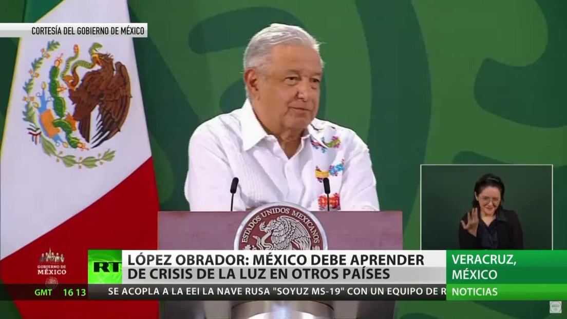 AMLO: México debe aprender de las crisis energéticas en otros países
