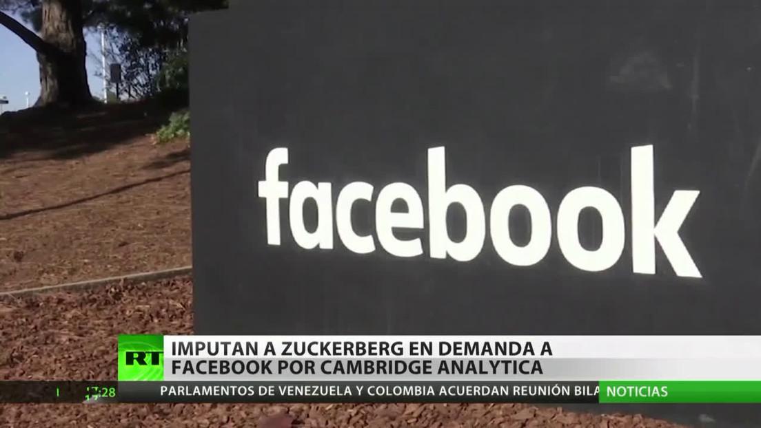 Imputan a Mark Zuckerberg en demanda a Facebook por el caso de Cambridge Analytica
