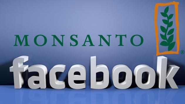 ¿Paga Monsanto a Facebook para acallar las protestas contra los transgénicos?