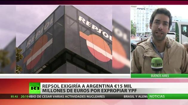Repsol exigiría a Argentina el pago de 15.000 millones de euros por expropiar YPF