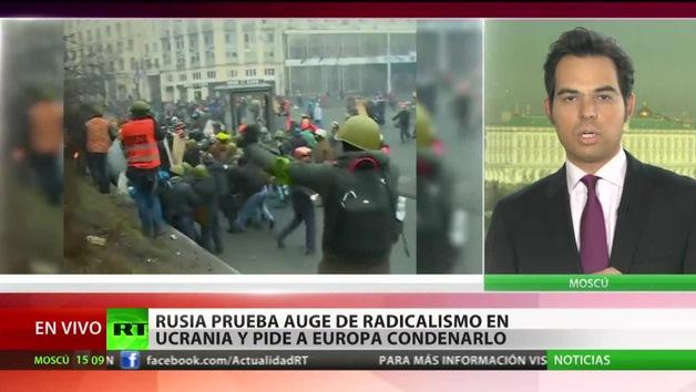 Rusia prueba auge de radicalismo en Ucrania y pide a Europa condenarlo
