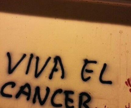 """""""Viva el Cáncer"""": el grafiti de la oposición que"""