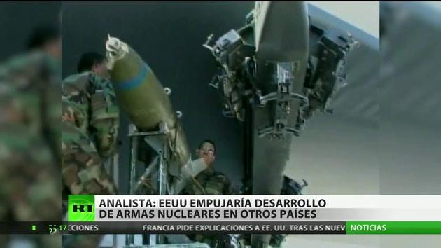 """""""EE.UU. empujaría desarrollo de armas nucleares en otros países"""""""