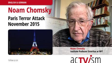 Quelle: http://www.actvism.org/events/noam-chomsky-ueber-die-terroranschlaege-in-paris/