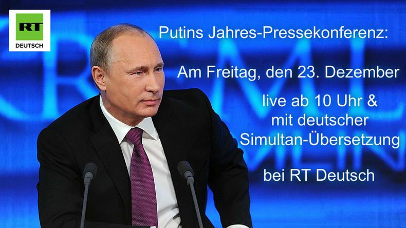 Putin gibt Jahres-Pressekonferenz - Live und in deutscher Übersetzung