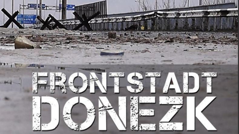 """Die andere Seite: Mark Bartalmais Film """"Frontstadt Donezk - Die unerwünschte Republik"""""""