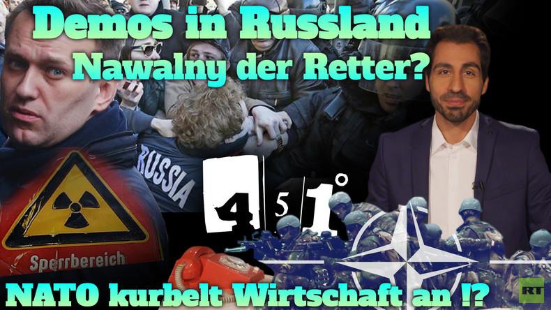 451 Grad || NATO schafft Arbeitsplätze in Deutschland | Nawalny Demo in Russland || 27