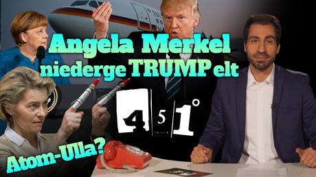451 Grad: Trump verschmäht Merkel | von der Leyen am Drücker | Russischkurs mit CSU-Seehofer [26]