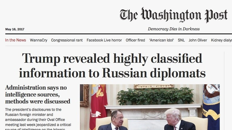 Medienhysterie um Trump und Russland: Washington Post wirft dem Präsidenten Geheimnisverrat vor