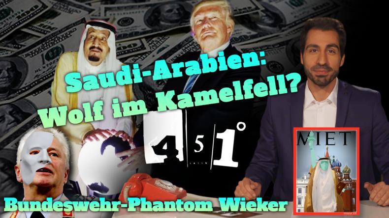 451 Grad | Saudi Arabien Freund oder Feind gegen den Terror? | Trumps Milliarden Rüstungsdeal |35