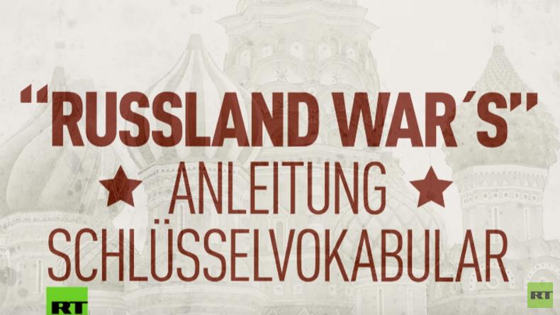 Anleitung zur Beschuldigung Russlands: Lektion 1 – Das richtige Schlüsselvokabular (Video)