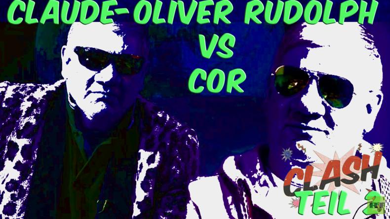 CLASH #17 – Claude-Oliver Rudolph vs. COR – Teil 2