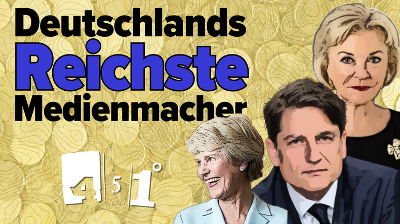 Deutschlands reichste Medienmacher | Medien und Macht | 451 Grad