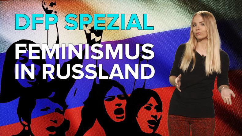 DFP SPEZIAL – FEMINISMUS IN RUSSLAND