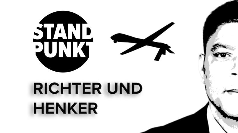 Richter und Henker: US Air Base Ramstein und die deutsche Verantwortung