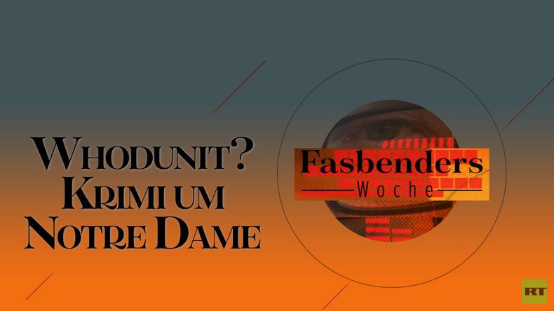 Fasbenders Woche: Krimi Notre-Dame, Mittelschicht am Existenzminimum, transatlantischer Würgegriff
