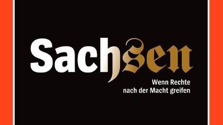 Berichterstattung nach Spiegel-Art. Spiegel-Titel zu Sachsen aus dem September 2018