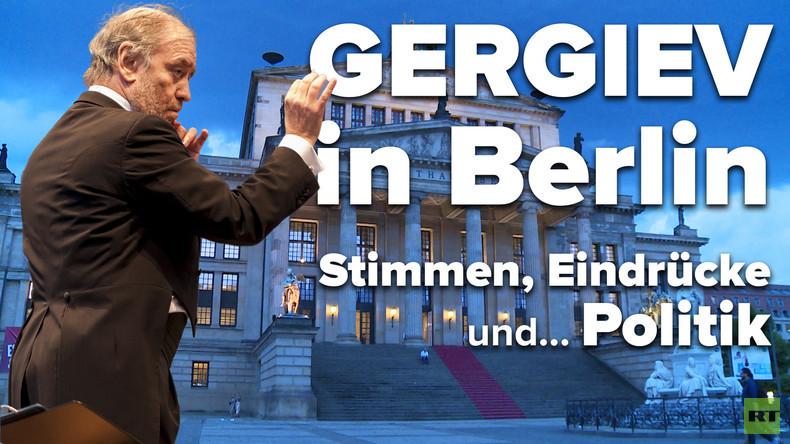 Russische Musik in Berlin mit Waleri Gergijew: Eindrücke, Stimmen und … Politik (Video)