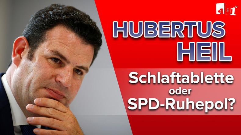 Hubertus Heil | SPD-Ruhepol oder Schlaftablette? | 451 Grad